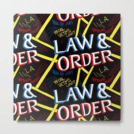 LAW & ORDER Metal Print