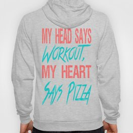 My Head Says Workout, My Heart Says Pizza Hoody