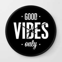 Good Vibes Only Black and White Typography Print Office Decor Wake Up Bedroom Poster Wall Clock