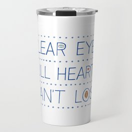Clear Eyes, Full Hearts, Can't Lose Travel Mug