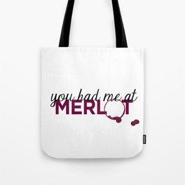 You Had Me At Merlot Tote Bag