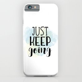 Just Keep Going iPhone Case