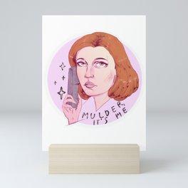 Mulder, it's me Mini Art Print