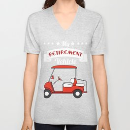 """""""My Retirement Vehicle Funny Golf Cart"""" funny and hilarious tee design made for everyone! Unisex V-Neck"""