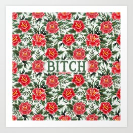 Bitch - Vintage Floral Tattoo Collection Art Print