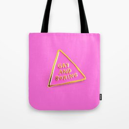 Gay And Boring Tote Bag
