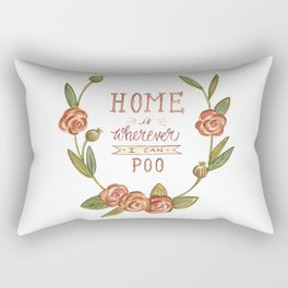 Home is Wherever I Can Poo Rectangular Pillow