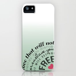 Love will set you free iPhone Case