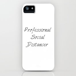 Professional Social Distancer iPhone Case