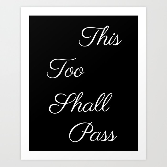 This Too Shall Pass, Society6, Spring, Motivational Quotes, Inspirational  Quotes Art Print by ekaterina_sokol_designs