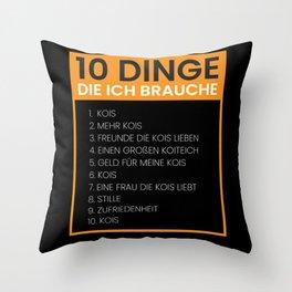 I Need 10 Things Koi Fish Throw Pillow