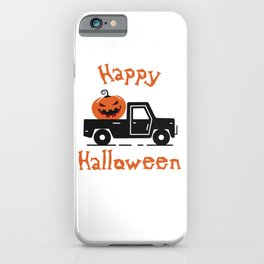 Happy Halloween - Cute Pumpkin on truck halloweentown - Halloween hand drawn quotes illustration. Funny humor. Life sayings. Spooky funny quotes. iPhone Case