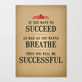 How bad do you want to be successful - Motivational poster Canvas Print