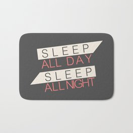Sleep All Day Everyday Bath Mat