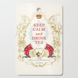 Keep Calm and Drink Tea Cutting Board