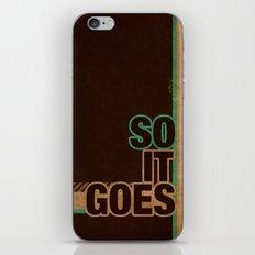 So It Goes.... iPhone & iPod Skin