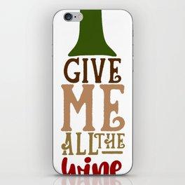 Give me wine iPhone Skin