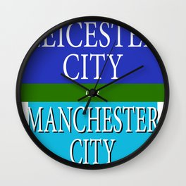 LEICESTER CITY or MANCESTER CITY Wall Clock