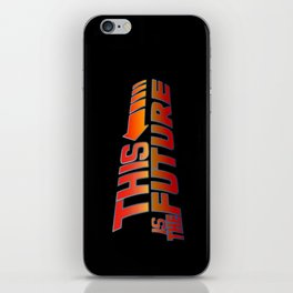THIS IS THE FUTURE iPhone Skin