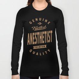 Anesthetist - Funny Job and Hobby Long Sleeve T-shirt