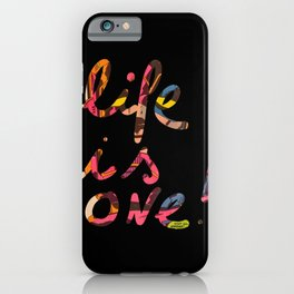 Life is One Graffiti Writing Comic Pop Art iPhone Case