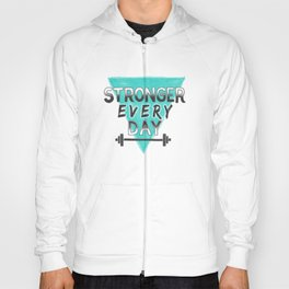 Stronger Every Day (barbell) Hoody