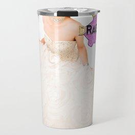 Dragnation Season 3 Holly Would NT Travel Mug