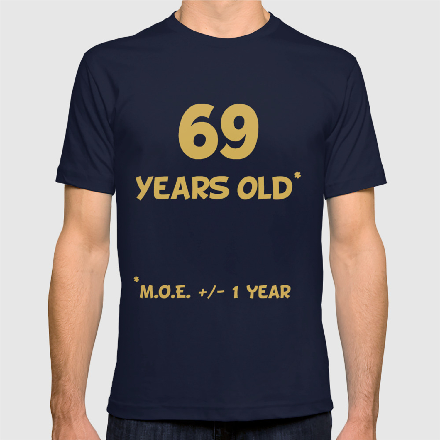 69 Years Old Plus Or Minus 1 Year Funny 70th Birthday T Shirt