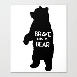 Brave as a Bear Screenprint Kids Tee Bear Toddler Grey Vintage Feel Bear Tee savage Canvas Print