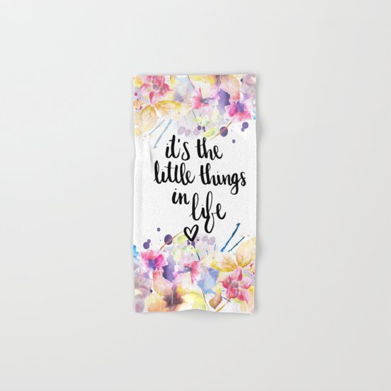 LITTLE THINGS IN LIFE QUOTE Hand & Bath Towel