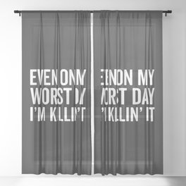 Worst Day Killin' It Gym Quote Sheer Curtain