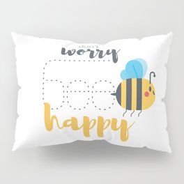 Don't worry BEE happy! Pillow Sham