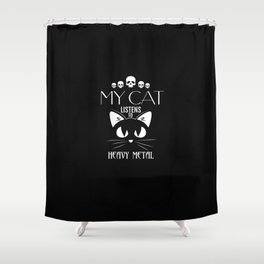 My Cat Listens to Heavy Metal Shirt Shower Curtain