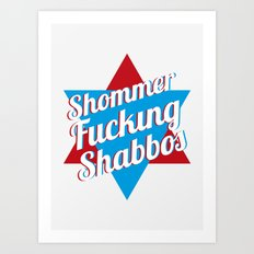Shommer Fucking Shabbos Art Print