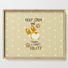 keep calm and touch a corgi's butt Serving Tray