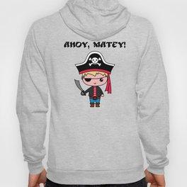 Ahoy, Matey! Hoody