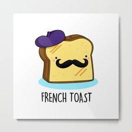 French Toast Cute Bread Pun Metal Print