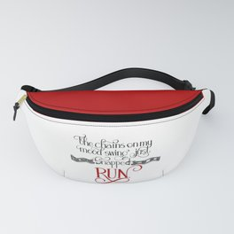The Chains on my Mood Swing Just Snapped-RUN Fanny Pack