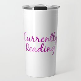 CURRENTLY READING purple and pink Travel Mug