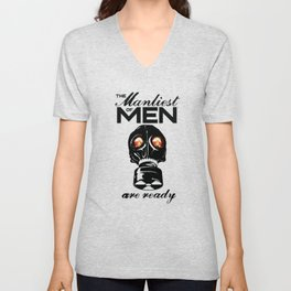 The Manliest of Men are ready Unisex V-Neck