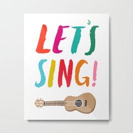 Let's Sing! Metal Print