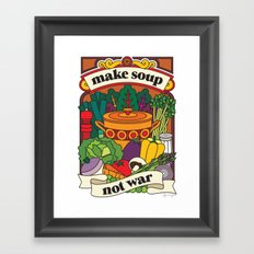 Make Soup Not War Framed Art Print