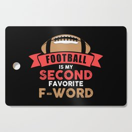 Football Is My Second Favorite F-Word - Funny Illustration Cutting Board
