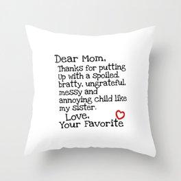 Dear Mom (Sister) Throw Pillow