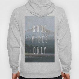 Good Vibes Only - Mt. Hood Hoody