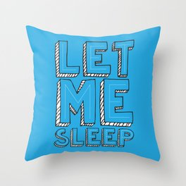 Tired Of You Throw Pillow