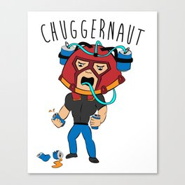 I'm the Chuggernaut, bitch! Canvas Print