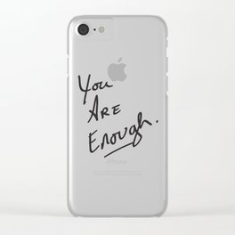 You are enough. Clear iPhone Case