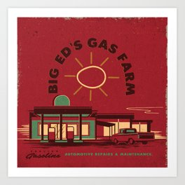 BIG ED'S GAS FARM Art Print