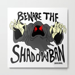 Shadow Ban Metal Print